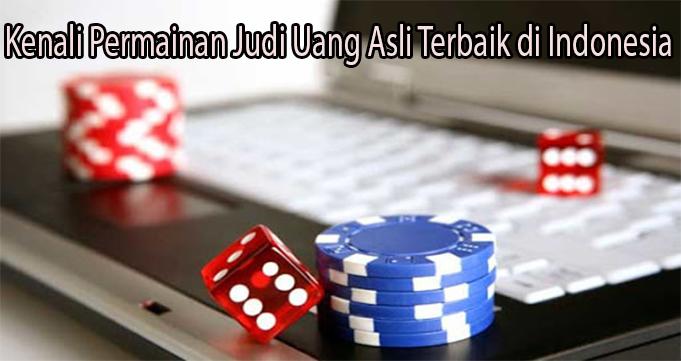 Kenali Permainan Judi Uang Asli Terbaik di Indonesia