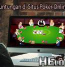 Beberapa Keuntungan di Situs Poker Online Terpopuler