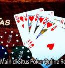 Keuntungan Main di Situs Poker Online Resmi QQemas
