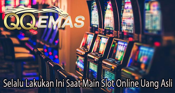 Selalu Lakukan Ini Saat Main Slot Online Uang Asli